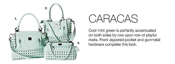 1. CARACAS - PRIMA 7642$94.95 - Side pockets // 2. CARACAS - DEMI 3221 $84.95 - Side pockets; rectangular bottom // 3. CARACAS - CLASSIC 1263 $69.95 - End pockets